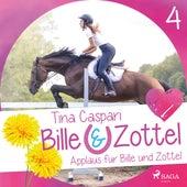 Applaus für Bille und Zottel - Bille und Zottel 4 (Ungekürzt) von Tina Caspari
