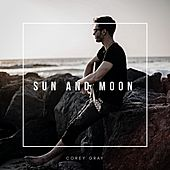 Sun and Moon (Acoustic) by Corey Gray