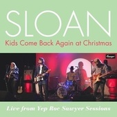 Kids Come Back Again at Christmas (Live From Yep Roc Sawyer Sessions) de Sloan