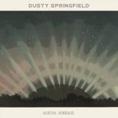 Aurora Borealis von Dusty Springfield