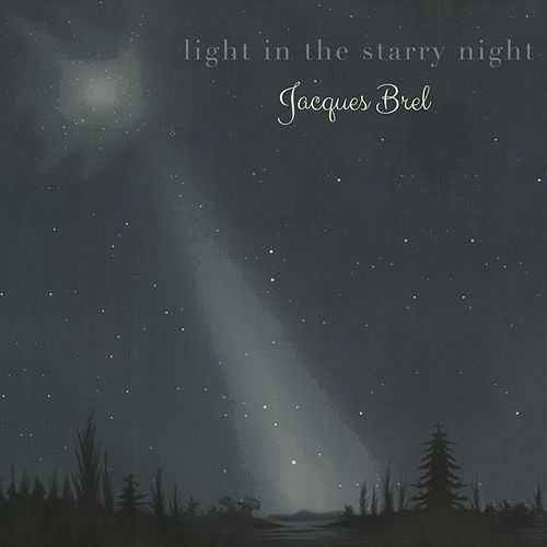 Light in the starry Night von Jacques Brel