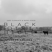 Black Dirt Bible by Jake Clements