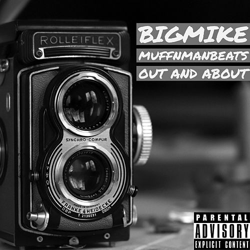 Out and About by Big Mike