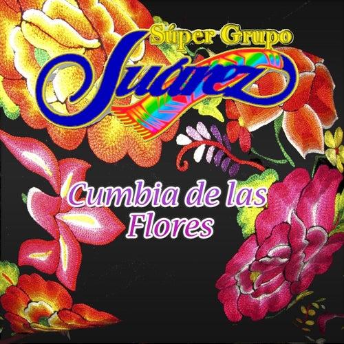 Cumbia De Las Flores Single By Super Grupo Juarez Napster