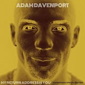 My Return Address Is You: The Remixes (Special Edition) by Adam Davenport