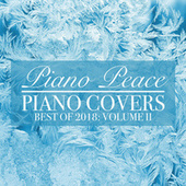 Piano Covers, Vol. 2 (Best of 2018) by Piano Peace