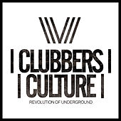 Clubbers Culture: Revolution Of Underground - EP de Various Artists