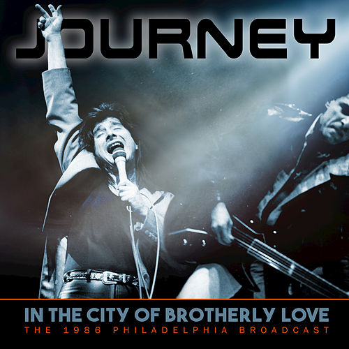 In the City of Brotherly Love by Journey