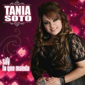 Soy la Que Manda de Tania Soto