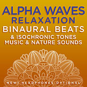 Alpha Waves Relaxation Binaural Beats & Isochronic Tones Music & Nature Sounds de Binaural Beats Research