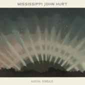 Aurora Borealis by Mississippi John Hurt