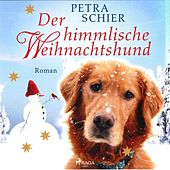 Der himmlische Weihnachtshund (Ungekürzt) von Petra Schier
