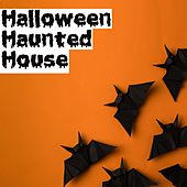 Halloween Haunted House by Various Artists
