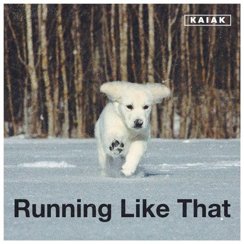 Running Like That von Kaiak