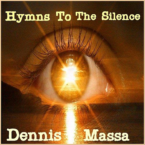 Hymns to the Silence von Dennis Massa