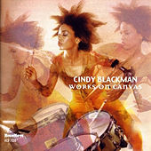 Works On Canvas von Cindy Blackman
