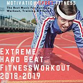 Extreme Beat Hard Fitness Workout 2018 - 2019 (The Best Music for Running, Workout, Training & Fitness) de Motivation Sport Fitness