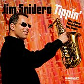 Tippin' von Jim Snidero