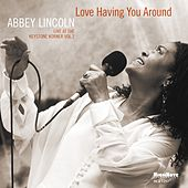 Love Having You Around (Live at the Keystone Korner) de Abbey Lincoln