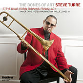 The Bones of Art by Steve Turre