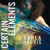 Certain Elements de Karla Harris