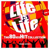 Life Is Life (The 80ies Hit Collection), Vol. 1 von Various Artists