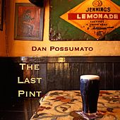 The Last Pint by Dan Possumato