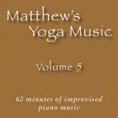 Matthew's Yoga Music, Vol. 5 by Various Artists