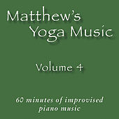 Matthew's Yoga Music, Vol. 4 by Various Artists