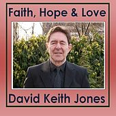 Faith, Hope & Love de David Keith Jones