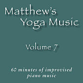 Matthew's Yoga Music, Vol. 7 by Various Artists
