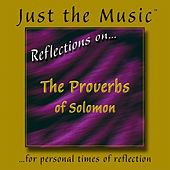 Just the Music™ from 'Reflections on…The Proverbs of Solomon' by Various Artists