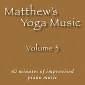 Matthew's Yoga Music, Vol. 3 by Matt Johnson