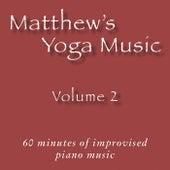Matthew's Yoga Music, Vol. 2 by Various Artists