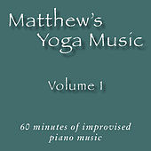 Matthew's Yoga Music, Vol. 1 by Various Artists