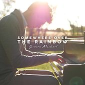 Somewhere over the Rainbow by Simon Michael