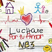 Luchare por Tu Amor by NB3