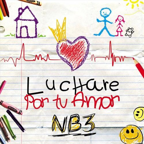 Luchare por Tu Amor by NB3
