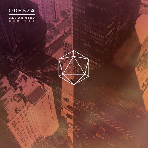 All We Need Remixes (feat. Shy Girls) von ODESZA