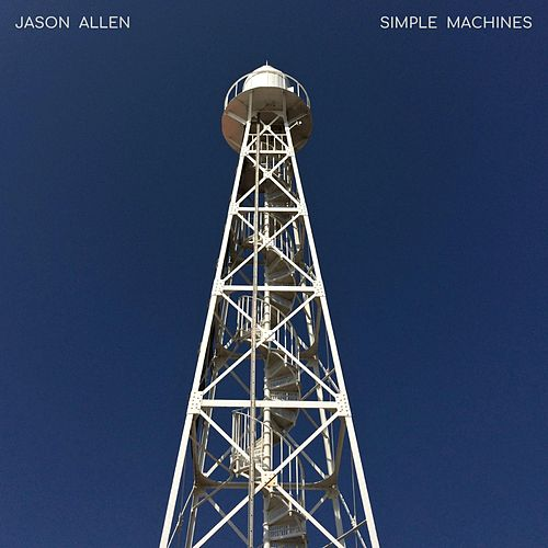 Simple Machines by Jason Allen