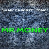 Mr.Money de Big Mic Da God