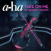 Take On Me (Symphonic Version) von a-ha