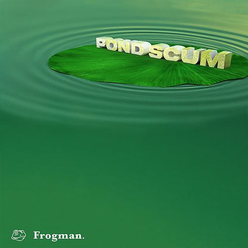 Pond Scum by Clarence