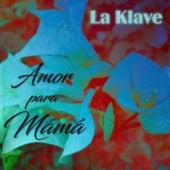Amor para Mamá von Klave