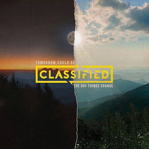 Tomorrow Could Be the Day Things Change by Classified