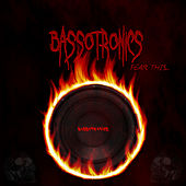 Fear This by Bassotronics