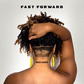 Fast Forward by Miss Eaves