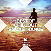 Best of Chill Out Vocal Trance 2019 von Various Artists