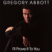 I'll Prove It to You by Gregory Abbott