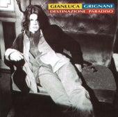 Destinazione Paradiso de Gianluca Grignani
